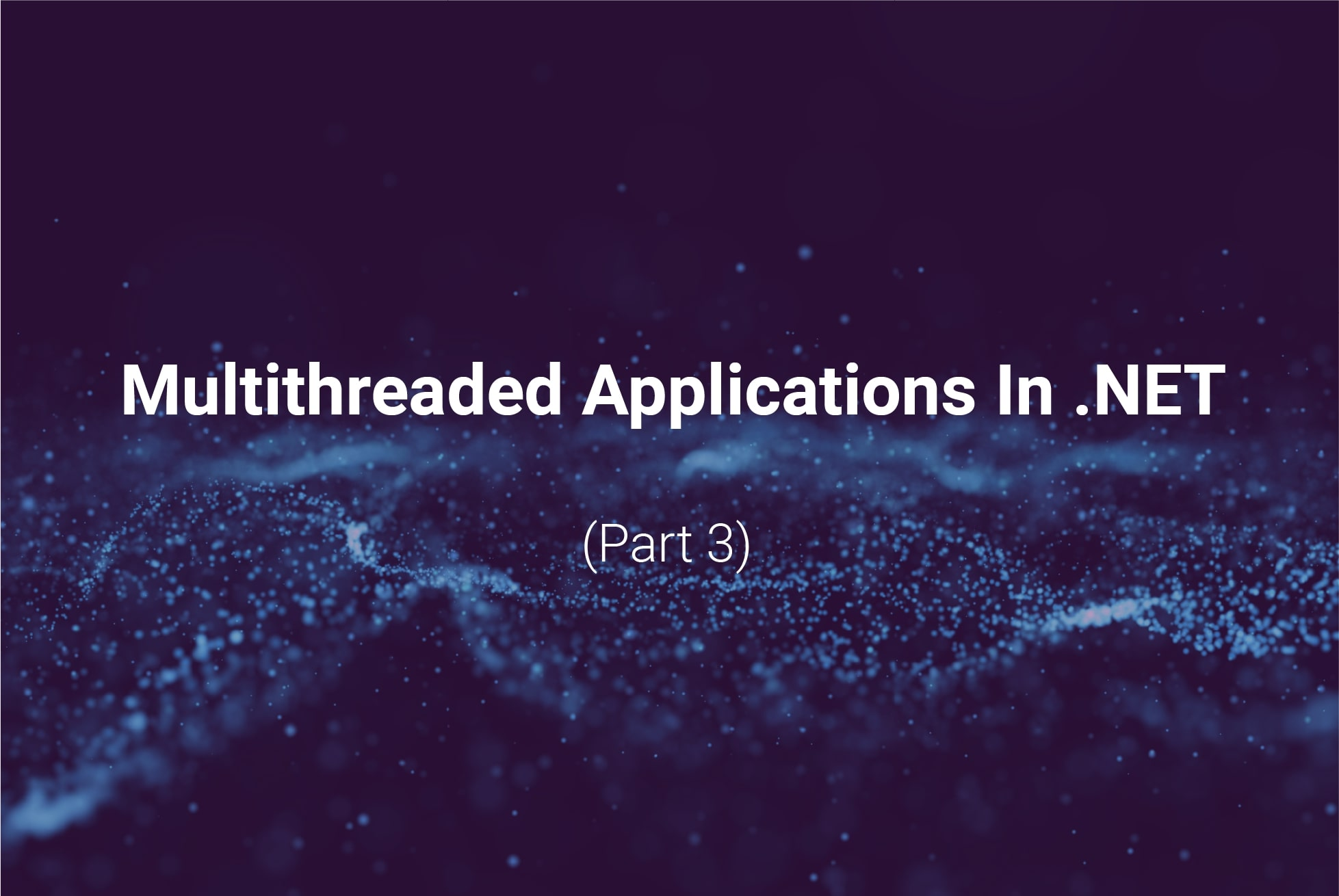 Ways of creating multi-threaded applications in .NET  Part 3. TPL and PLINQ