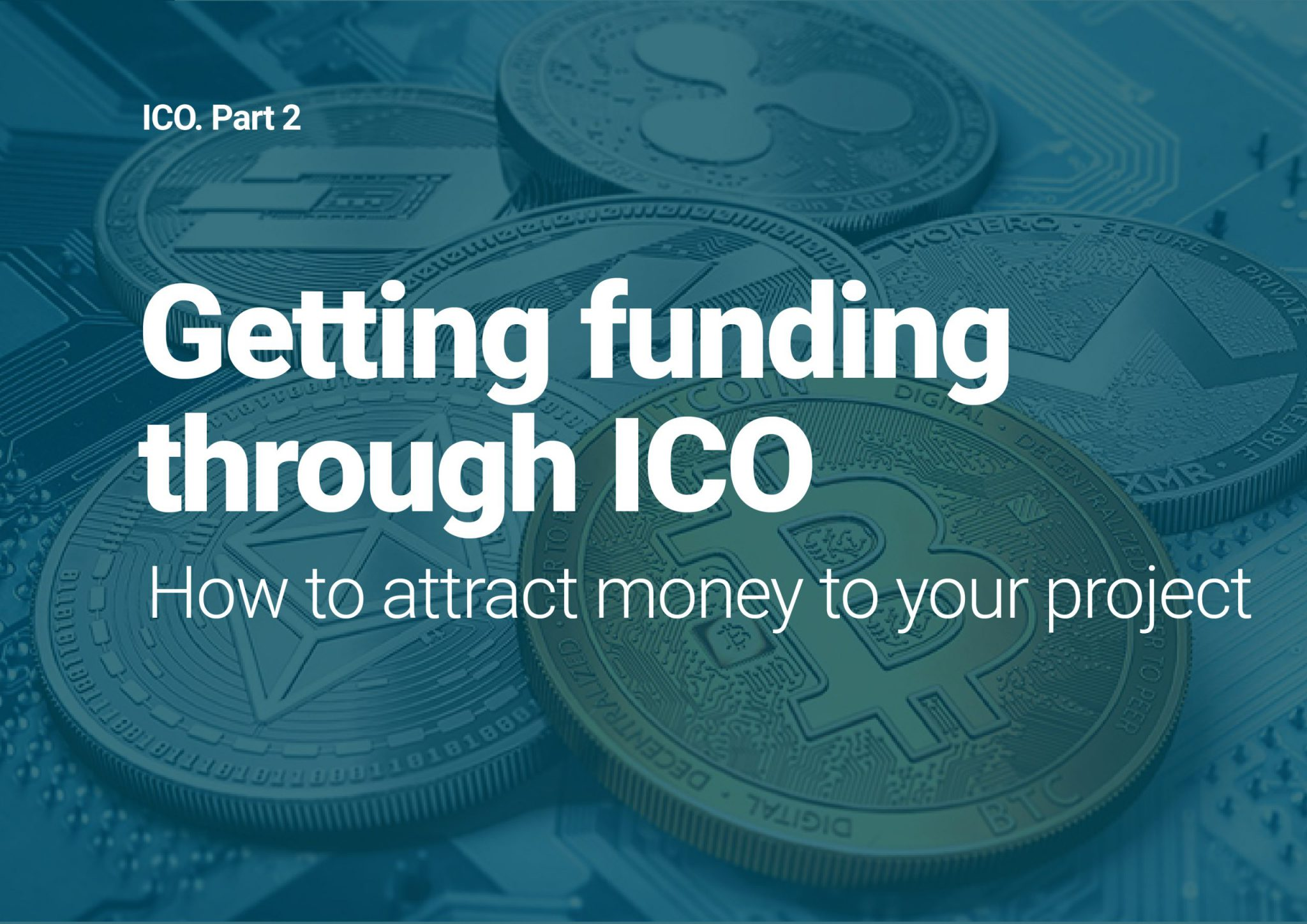 ICO. Part 2. Getting funding through ICO. How to attract money to your project
