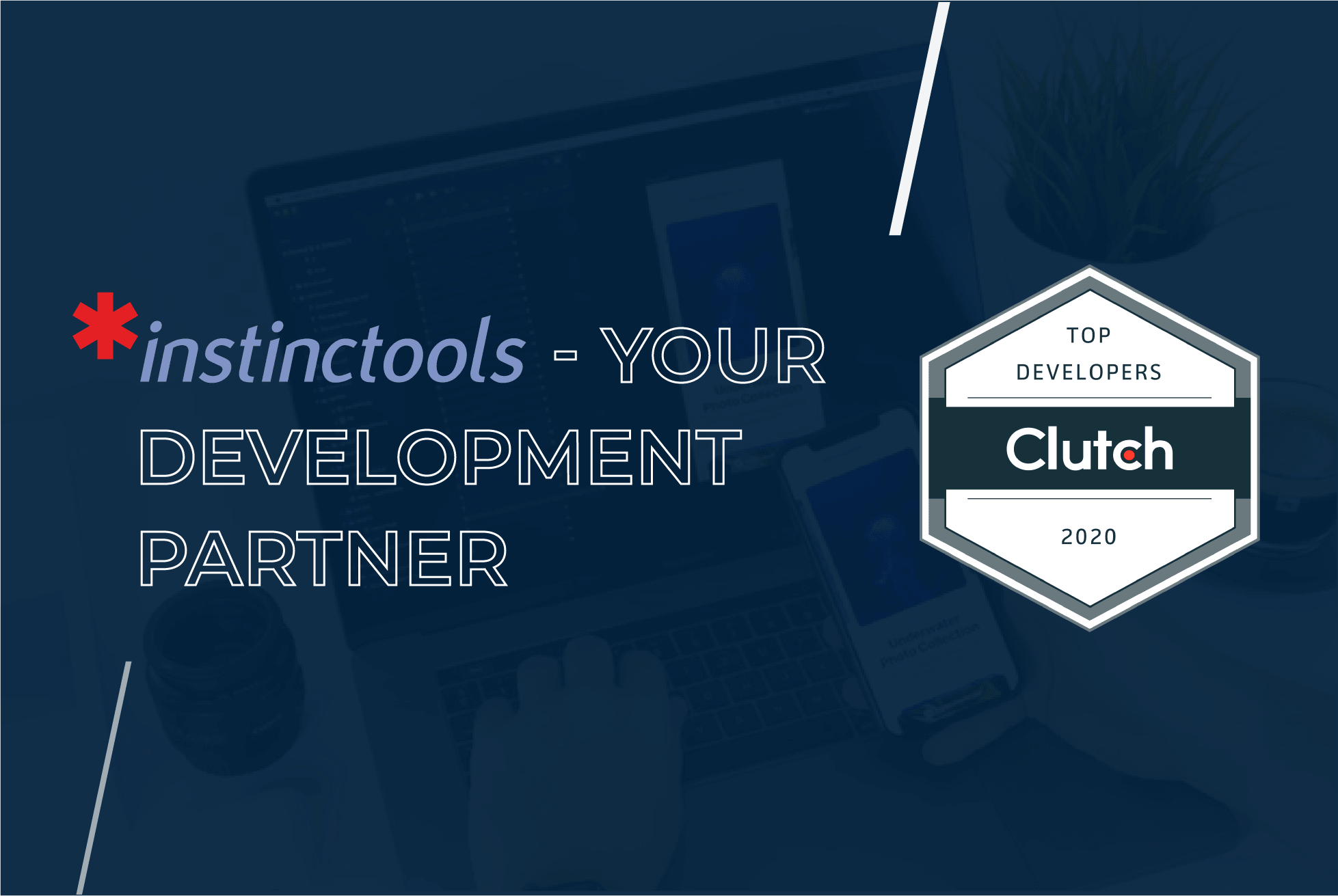 Instinctools is proud to be named a top development partner by Clutch